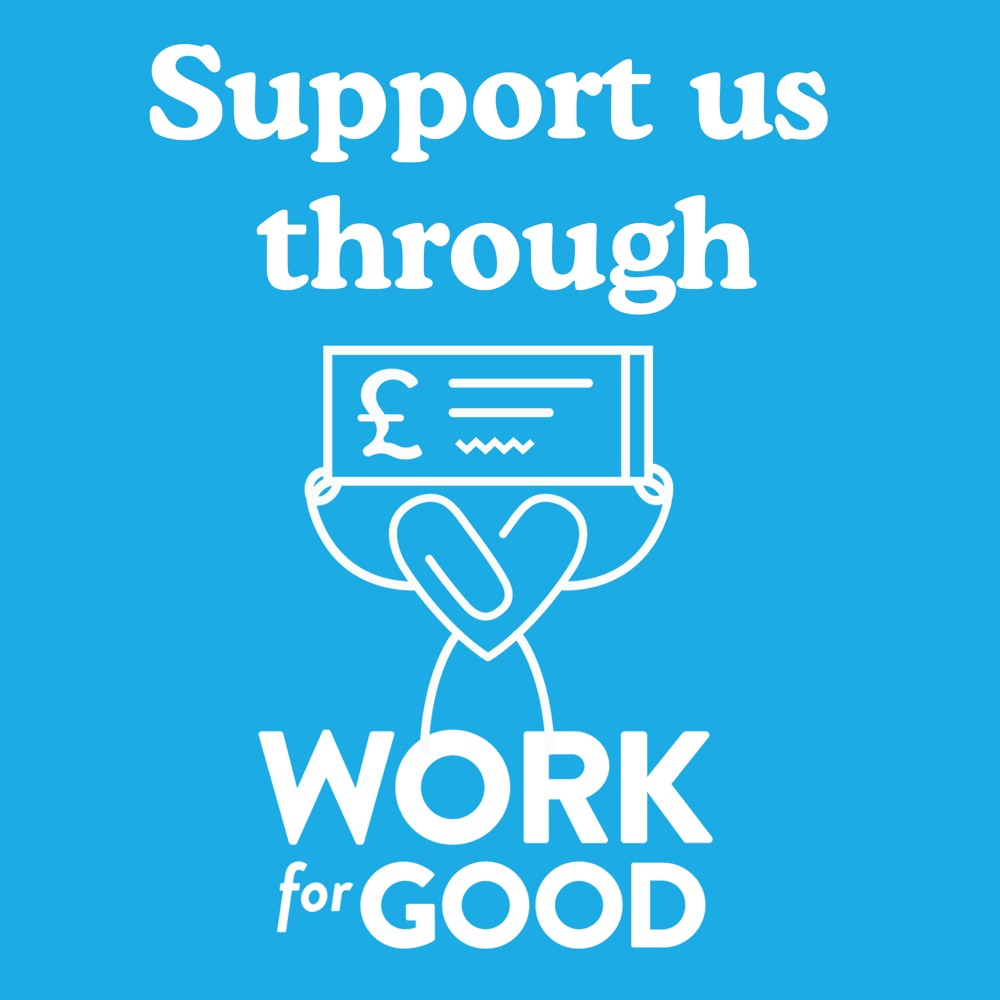 Support us through Work for Good